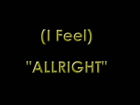 (I Feel) ALLRIGHT (The Video), by TONY D on OurStage
