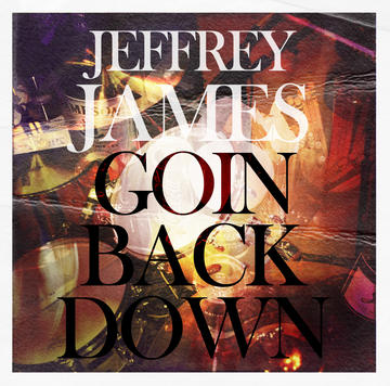 Goin Back Down, by Jeffrey James on OurStage
