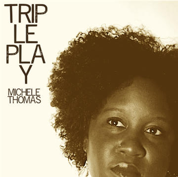 Triple Play - CD Release Edition, by Michele Thomas on OurStage