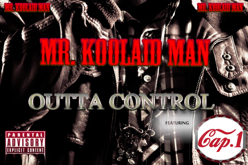 Outta Control featuring Cap 1, by Mr. Koolaid Man on OurStage
