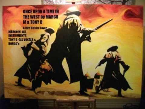 (The Video) ONCE UPON A TIME IN THE WEST by MARCO M & TONY D, by MARCO M & TONY D on OurStage