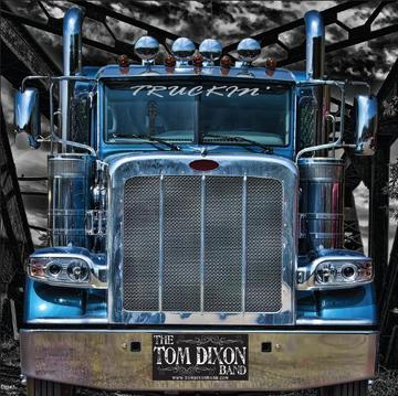 Truckin', by Tom Dixon Band on OurStage