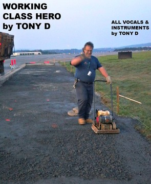 (The Video) WORKING CLASS HERO by TONY D, by TONY D  on OurStage