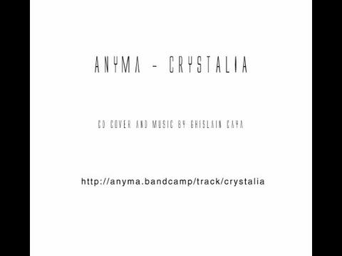 Anyma - Crystalia, by Anyma on OurStage