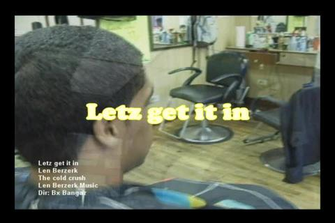 Letz get it in, by Len Berzerk on OurStage