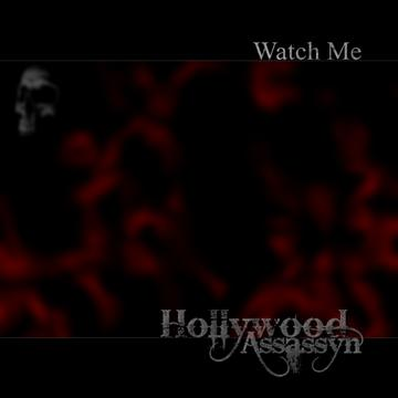 Watch Me (Beau Hill Mix), by Hollywood Assassyn on OurStage