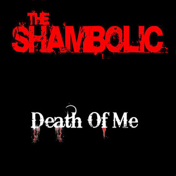 Death Of Me, by The Shambolic on OurStage