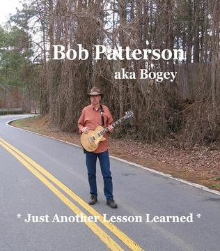 Just Another Lesson Learned , by Bob Patterson aka Bogey on OurStage