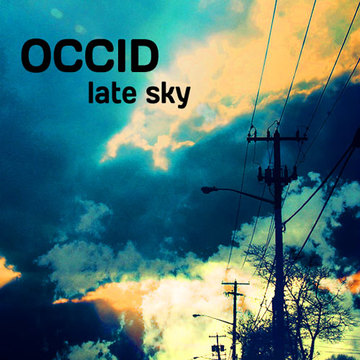 Late Sky, by OCCID on OurStage