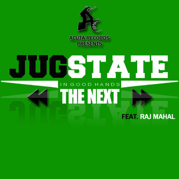 "JugState ""The Next"" feat Raj Mahal, by Jug on OurStage"
