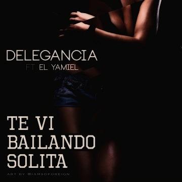 Te vi bailando solita, by DELEGANCIA on OurStage