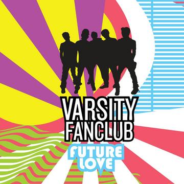 Future Love, by Varsity Fanclub on OurStage