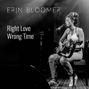 Right Love, Wrong Time, by Erin Bloomer on OurStage