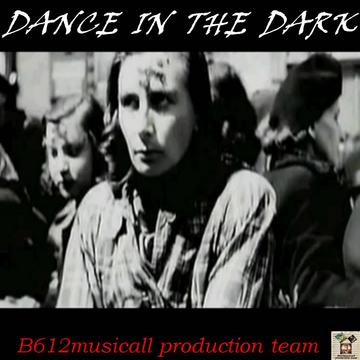 DANCE IN THE DARK-B612musicall production team, by B612musicall production team on OurStage
