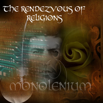 The Rendezvous of Religions, by monolenium-Mesut Bozok on OurStage