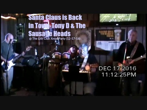 Santa Claus is Back in Town-Tony D & The Sausage Heads  @ The Lith Club Xmas Par, by Tony D & The Sausage Heads on OurStage