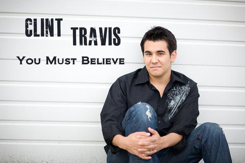 You Must Believe, by Clint Travis on OurStage