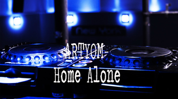 Home Alone, by Artyom on OurStage