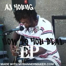 How Do You Deal, by AJ Young on OurStage