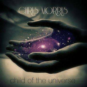 Child of the Universe, by Chris Morris on OurStage