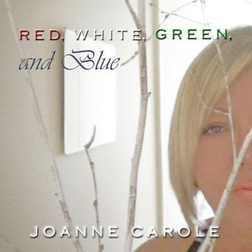 Red,White, Green, and Blue, by Joanne Carole on OurStage