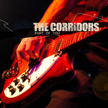 Part Of You, by The Corridors on OurStage