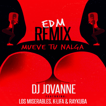 Mueve Tu Nalga- EDM REMIX - DJ JovaNne Feat Los Miserables, K - LIFA & Raykuba, by JOVANNE on OurStage