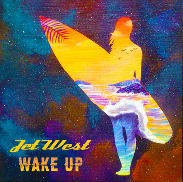 Wake Up, by Jet West on OurStage