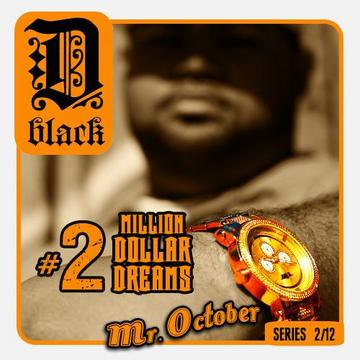 Million Dollar Dreams Ft. Quiana, by D-Black on OurStage
