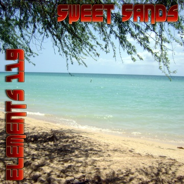 Sweet Sands, by Elements 119 Featuring BAMIL on OurStage