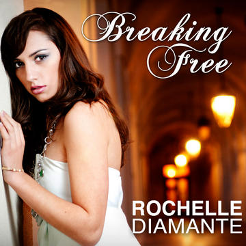 Breaking Free, by Rochelle Diamante on OurStage