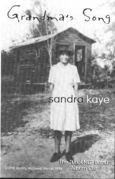 Grandma's Song, by Sandra Kaye on OurStage