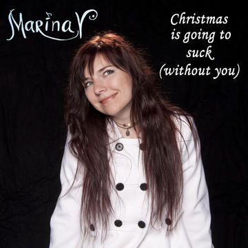 Christmas Is Going to Suck (Without You), by Marina V on OurStage