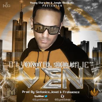 "Ven, by D'Lyon""El Salvaje"" on OurStage"