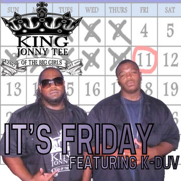 It's Friday featuring K-Duv, by King Jonny Tee on OurStage