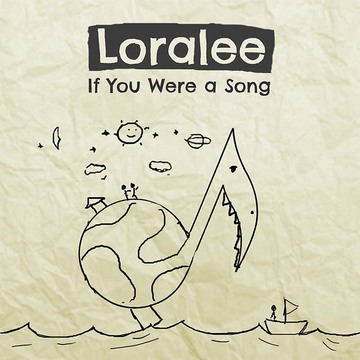 If You Were a Song, by Loralee on OurStage