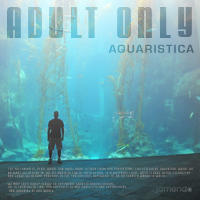 Aquaristica, by Adult Only on OurStage