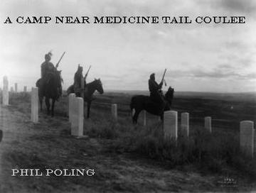 A Camp Near Medicine Tail Coulee, by Phil Poling on OurStage