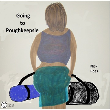 Going To Poughkeepsie, by Nick Roes on OurStage