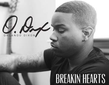 Breakin Hearts, by Orlando Dixon on OurStage