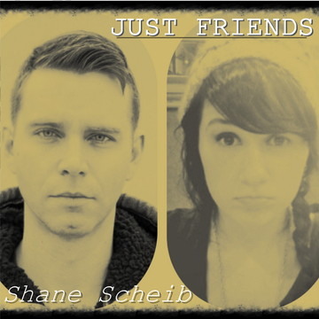 Just Friends, by Shane Scheib on OurStage