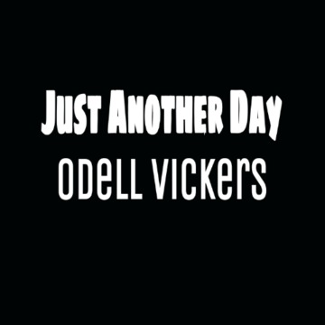 Just Another Day, by Odell Vickers Jr. on OurStage