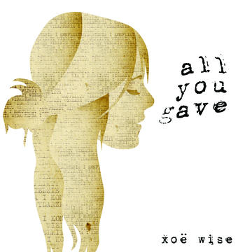 All You Gave, by Xoe Wise on OurStage