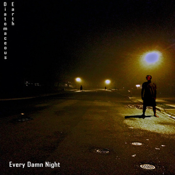 Every Damn Night, by Diatomaceous Earth on OurStage