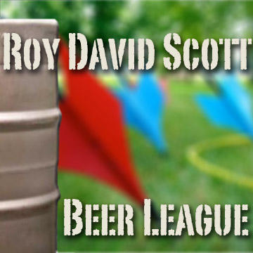 Beer League, by Roy David Scott on OurStage