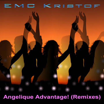 Angelique Advantage! (90 Dance RMX), by EMC Kristof on OurStage