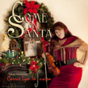 Come On Santa, by Carrie Lyn Infusion on OurStage
