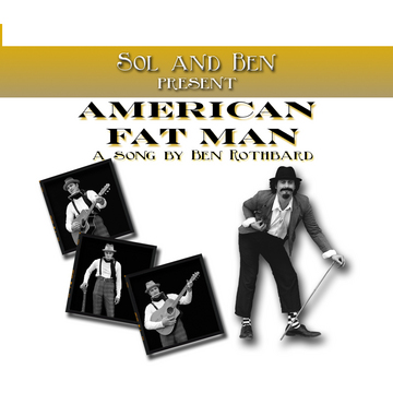 American FAT Man, by SolomonB on OurStage
