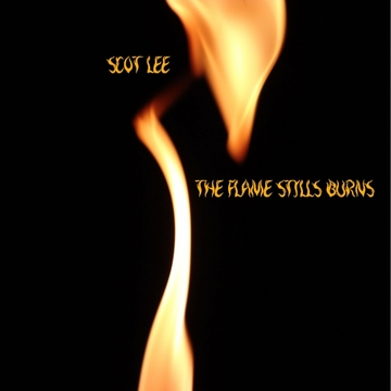 The Flame Still Burns, by Scot Lee on OurStage