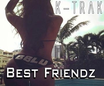 Best Friendz B.B.L.U , by K-Trak on OurStage
